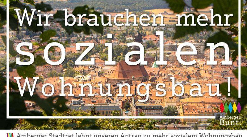 Amberger Stadtrat sieht keinen Bedarf für mehr sozialen Wohnungsbau. Wir schon!